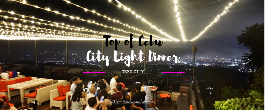 Top of Cebu: City Light Dinner