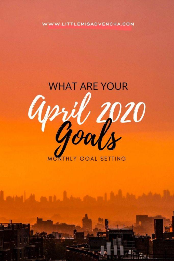 APRIL 2020 GOALS