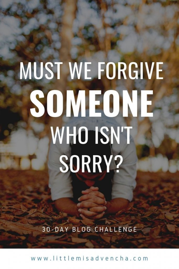 must we forgive someone who isn't sorry